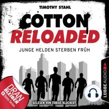 Cotton Reloaded, Folge 47: Junge Helden sterben früh