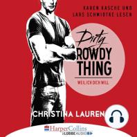 Dirty Rowdy Thing - Weil ich dich will - Wild Seasons, Teil 2