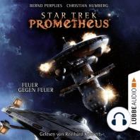 Feuer gegen Feuer - Star Trek Prometheus, Teil 1