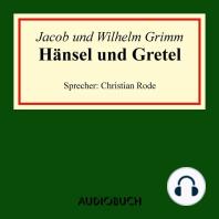 Hänsel und Gretel (Ungekürzte Lesung)
