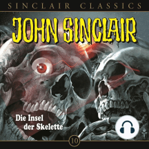 John Sinclair - Classics, Folge 10: Die Insel der Skelette