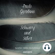 Schwarz und Silber (Ungekürzte Lesung)