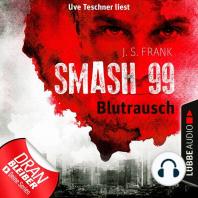 Smash99, Folge 1