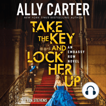 Take the Key and Lock Her Up: Book 3 of Embassy Row