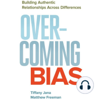Overcoming Bias: Building Authentic Relationships Across Differences