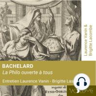 Bachelard: Philo ouverte à tous