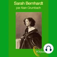 Sarah Bernhardt, gloire et idéal