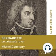 Bernadotte, le Béarnais royal