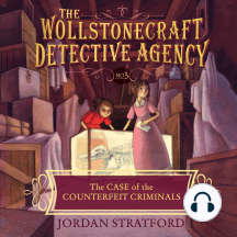 The Case of the Counterfeit Criminals: Wollstonecraft Detective Agency, Book 3