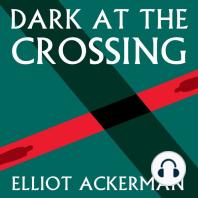 Dark at the Crossing