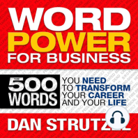 Word Power for Business: 500 Words You Need to Transform Your Career and Your Life