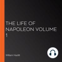 The Life of Napoleon volume 1