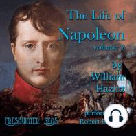 The Life of Napoleon volume 2