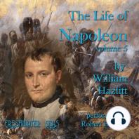 The Life of Napoleon volume 5