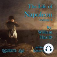 The Life of Napoleon volume 6