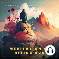 Meditation of Rising Sun