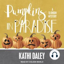 Pumpkins in Paradise: A TJ Jensen Mystery
