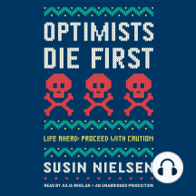 Optimists Die First: Life Ahead: Proceed with Caution