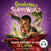 Slappy Birthday to You: Goosebumps SlappyWorld, Book 1