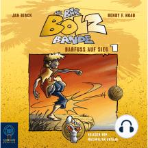 Die Bar-Bolz-Bande, Folge 1: Barfuß auf Sieg