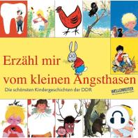 Die schönsten Kindergeschichten der DDR, Teil 1