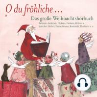 O du fröhliche - Das große Weihnachtshörbuch (Ungekürzte Lesung)