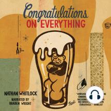 Congratulations on Everything