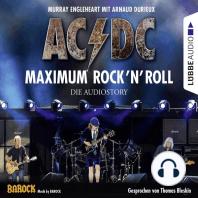 AC/DC - Maximum Rock'N'Roll. Die Audiostory