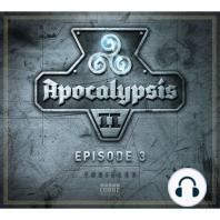 Apocalypsis, Staffel 2, Episode 3