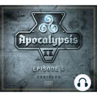 Apocalypsis, Staffel 2, Episode 4