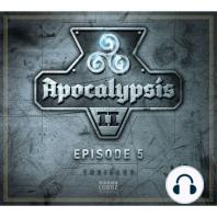 Apocalypsis, Staffel 2, Episode 5