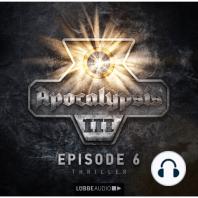 Apocalypsis, Staffel 3, Folge 6
