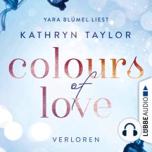 Colours of Love, Teil 3: Verloren (Ungekürzt)