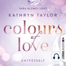 Colours of Love: Entfesselt