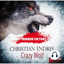 Crazy Wolf - Die Bestie in mir! - Horror Factory 2