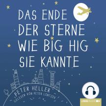 Das Ende der Sterne wie Big Hig sie kannte (ungekürzt)
