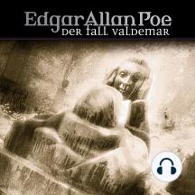 Edgar Allan Poe, Folge 24: Der Fall Valdemar