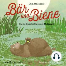 Bär und Biene, Kleine Geschichten vom Mutigsein (Ungekürzte Lesung)