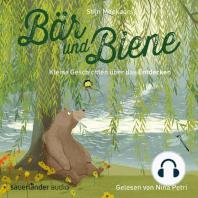 Bär und Biene, Kleine Geschichten über das Entdecken (Ungekürzte Lesung)