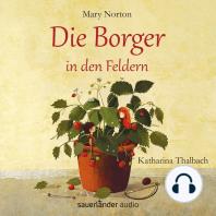 Die Borger in den Feldern (Ungekürzte Lesung mit Musik)