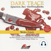 Dark Trace - Spuren des Verbrechens, Folge 7: Weißes Fleisch