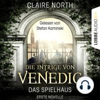 Die Intrige von Venedig - Die Spielhaus-Trilogie, Novelle 1