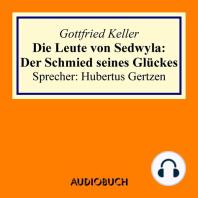 Die Leute von Sedwyla - Der Schmied seines Glückes (gekürzt)