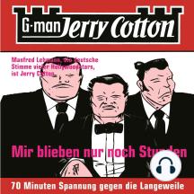 Jerry Cotton, Folge 2: Mir blieben nur noch Stunden