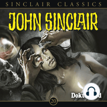 John Sinclair - Classics, Folge 20: Doktor Tod