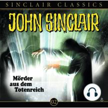 John Sinclair - Classics, Folge 2: Mörder aus dem Totenreich