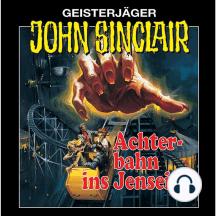 John Sinclair, Folge 3: Achterbahn ins Jenseits (Remastered)
