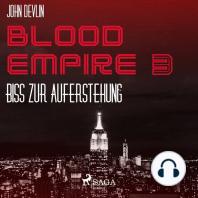 Biss zur Auferstehung - Blood Empire 3 3 (Ungekürzt)