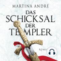 Das Schicksal der Templer (ungekürzte Version)