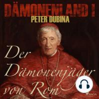 Der Dämonenjäger von Rom - Dämonenland 1 (Ungekürzt)